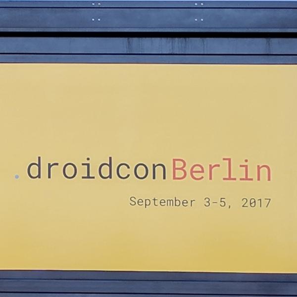 Konferenz-Blog: Tag #1 @ Droidcon Berlin 2017